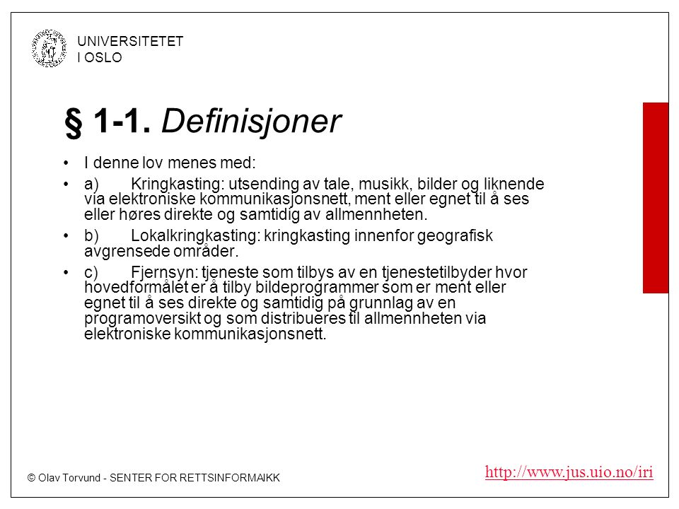 © Olav Torvund - SENTER FOR RETTSINFORMAIKK UNIVERSITETET I OSLO   § 1-1.