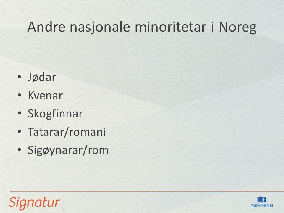 Andre nasjonale minoritetar i Noreg Jødar Kvenar Skogfinnar Tatarar/romani Sigøynarar/rom