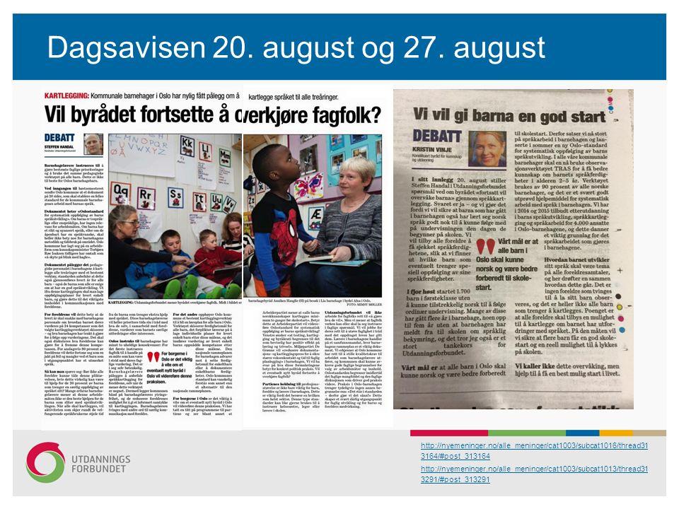 Dagsavisen 20. august og 27.