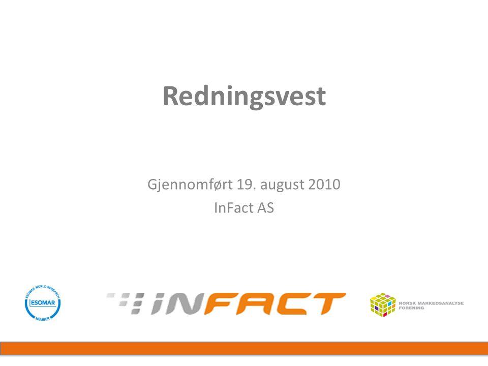 Redningsvest Gjennomført 19. august 2010 InFact AS
