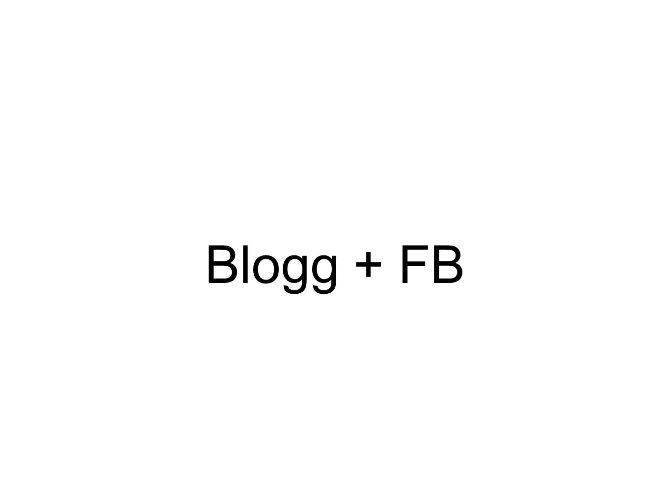 Blogg + FB