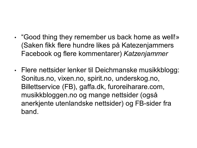"""""""Good thing they remember us back home as well!» (Saken fikk flere hundre likes på Katezenjammers Facebook og flere kommentarer) Katzenjammer Flere ne"""