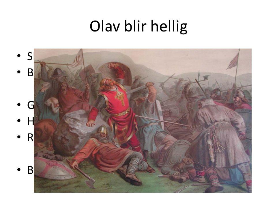 Olav blir hellig Skjedde under ved liket Blod Gravdopp liket etter tre år.