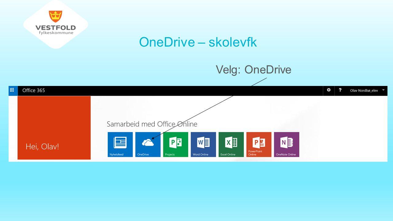 OneDrive – skolevfk Velg: OneDrive