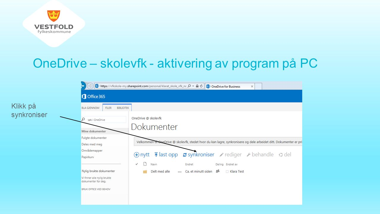 OneDrive – skolevfk - aktivering av program på PC Klikk på synkroniser