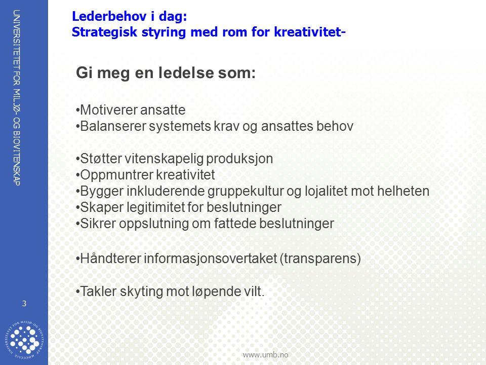 UNIVERSITETET FOR MILJØ- OG BIOVITENSKAP www.umb.no 4 Hvorfor lederplattform.