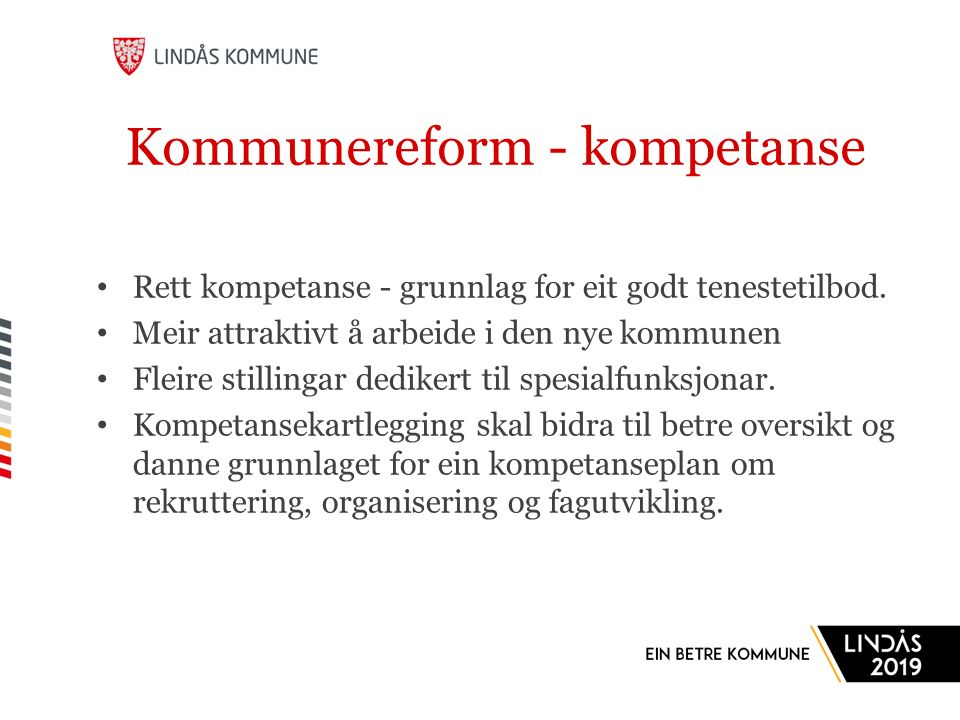 Kommunereform - kompetanse Rett kompetanse - grunnlag for eit godt tenestetilbod.