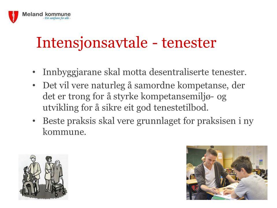 Intensjonsavtale - tenester Innbyggjarane skal motta desentraliserte tenester.