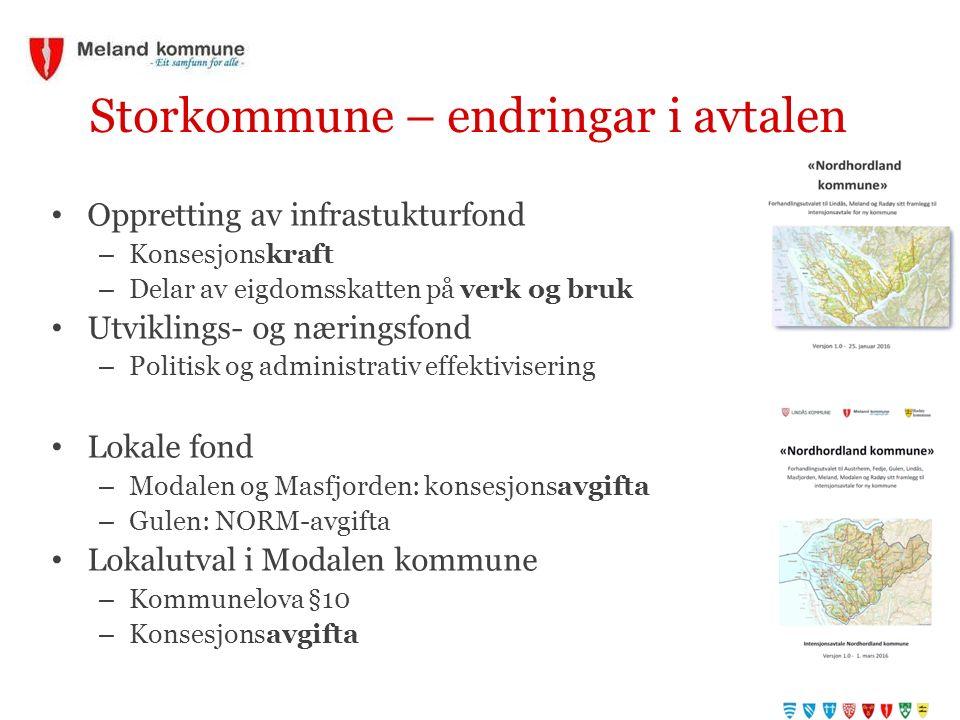 Storkommune – endringar i avtalen Oppretting av infrastukturfond – Konsesjonskraft – Delar av eigdomsskatten på verk og bruk Utviklings- og næringsfon