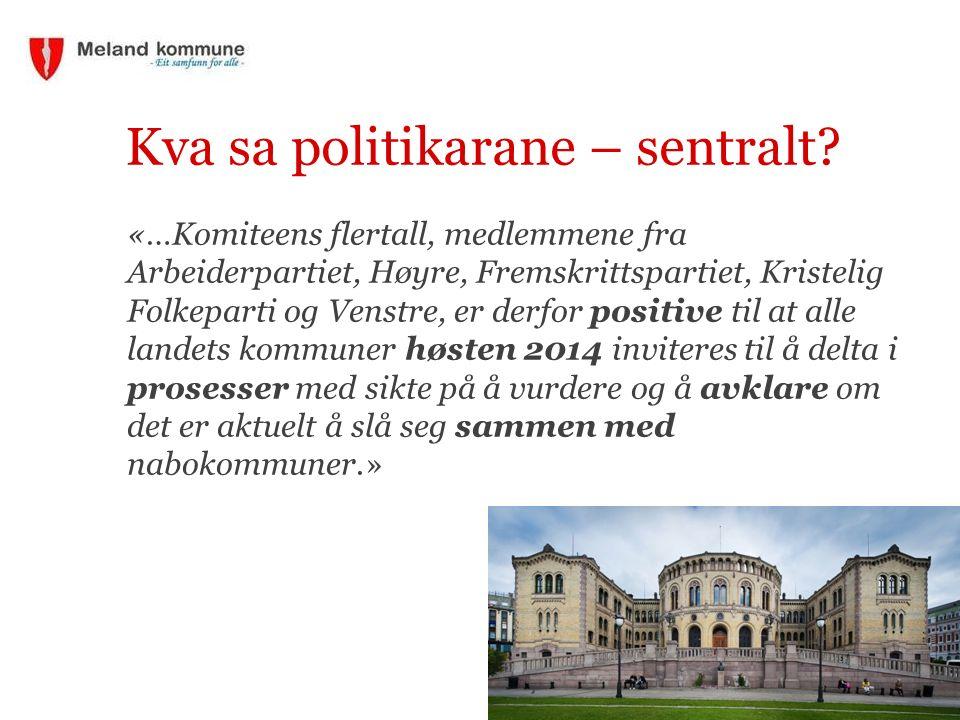 Kva sa politikarane – sentralt? «…Komiteens flertall, medlemmene fra Arbeiderpartiet, Høyre, Fremskrittspartiet, Kristelig Folkeparti og Venstre, er d