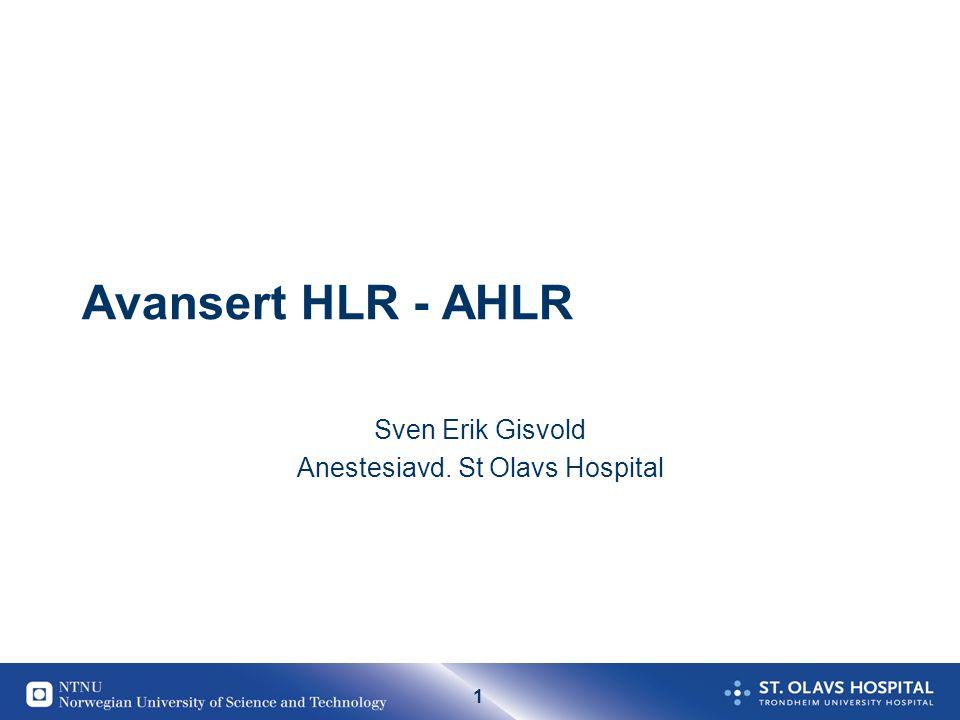 1 Avansert HLR - AHLR Sven Erik Gisvold Anestesiavd. St Olavs Hospital