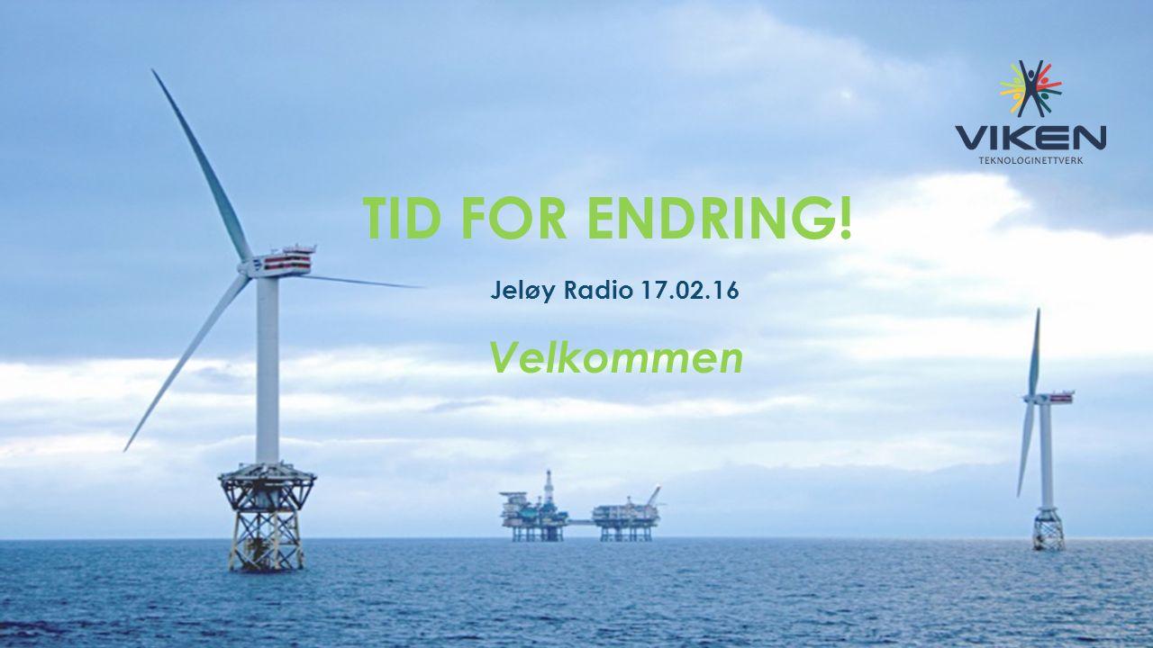 TID FOR ENDRING! Jeløy Radio 17.02.16 Velkommen