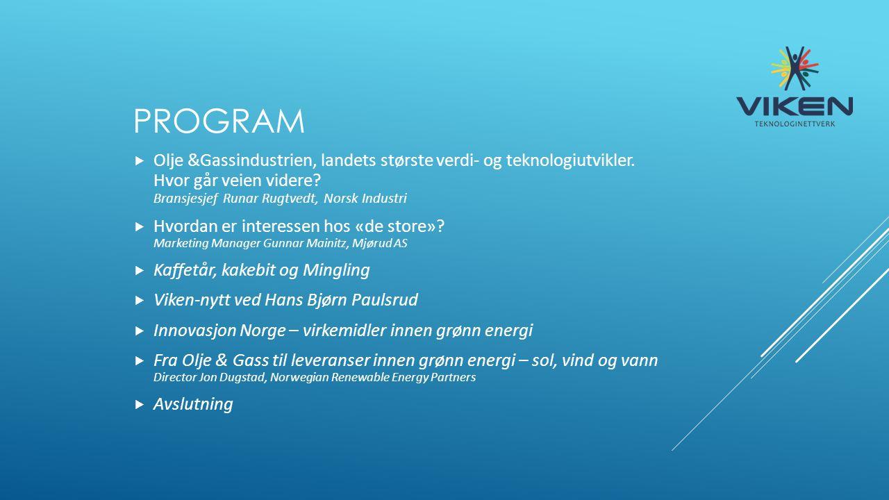 PROGRAM  Olje &Gassindustrien, landets største verdi- og teknologiutvikler.