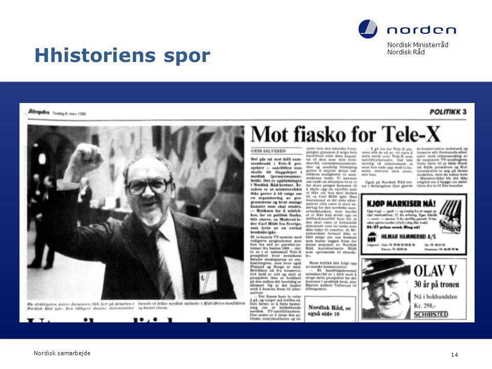 Nordisk Ministerråd Nordisk Råd Nordisk samarbejde 14 Hhistoriens spor