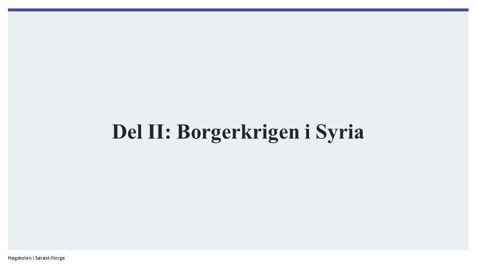 Høgskolen i Sørøst-Norge Del II: Borgerkrigen i Syria