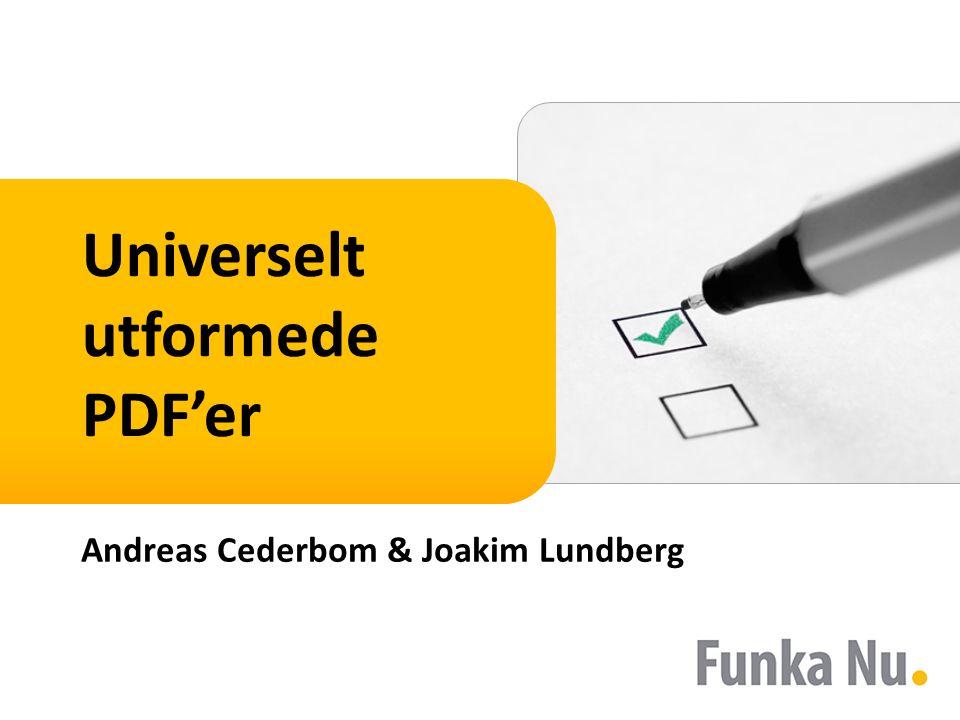 Universelt utformede PDF'er Andreas Cederbom & Joakim Lundberg