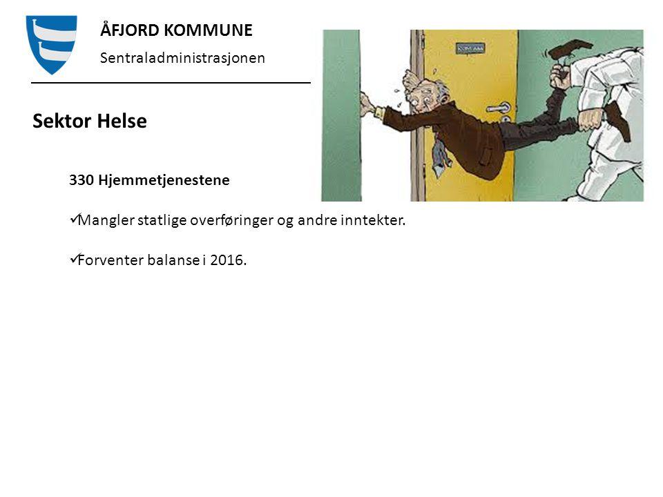 ÅFJORD KOMMUNE Sentraladministrasjonen Sektor Helse 330 Hjemmetjenestene Mangler statlige overføringer og andre inntekter.