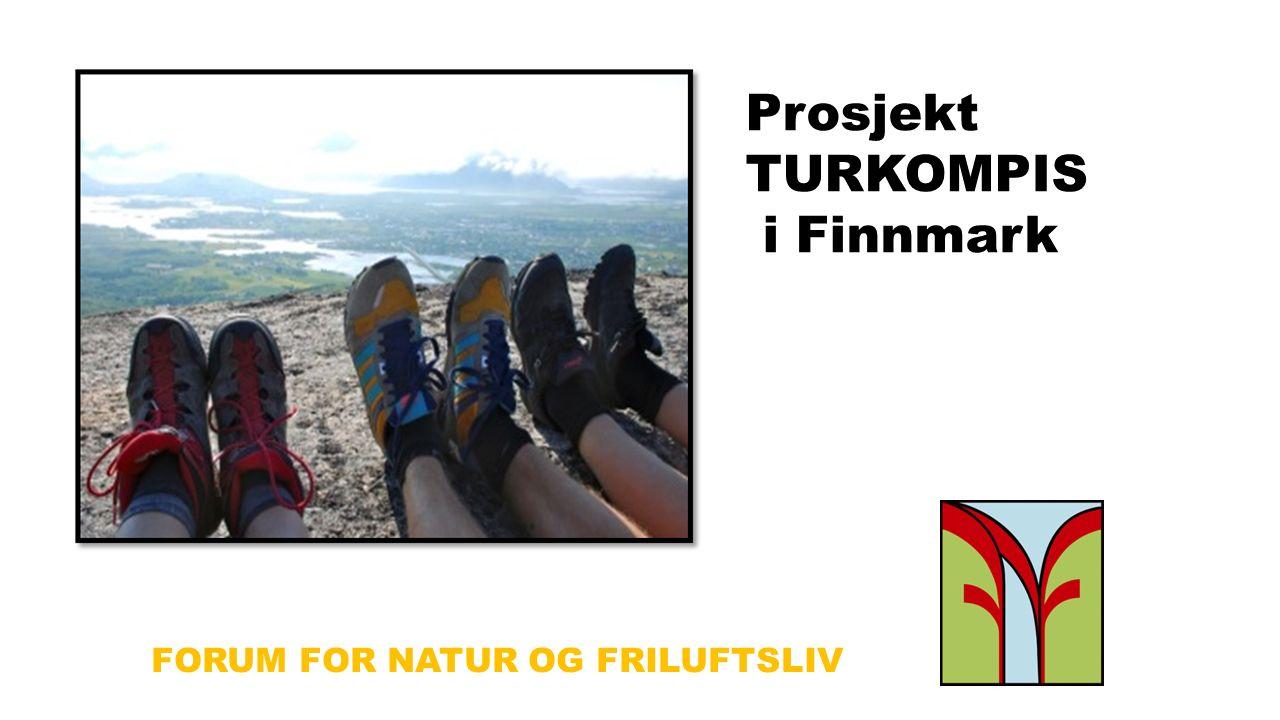 FORUM FOR NATUR OG FRILUFTSLIV Prosjekt TURKOMPIS i Finnmark