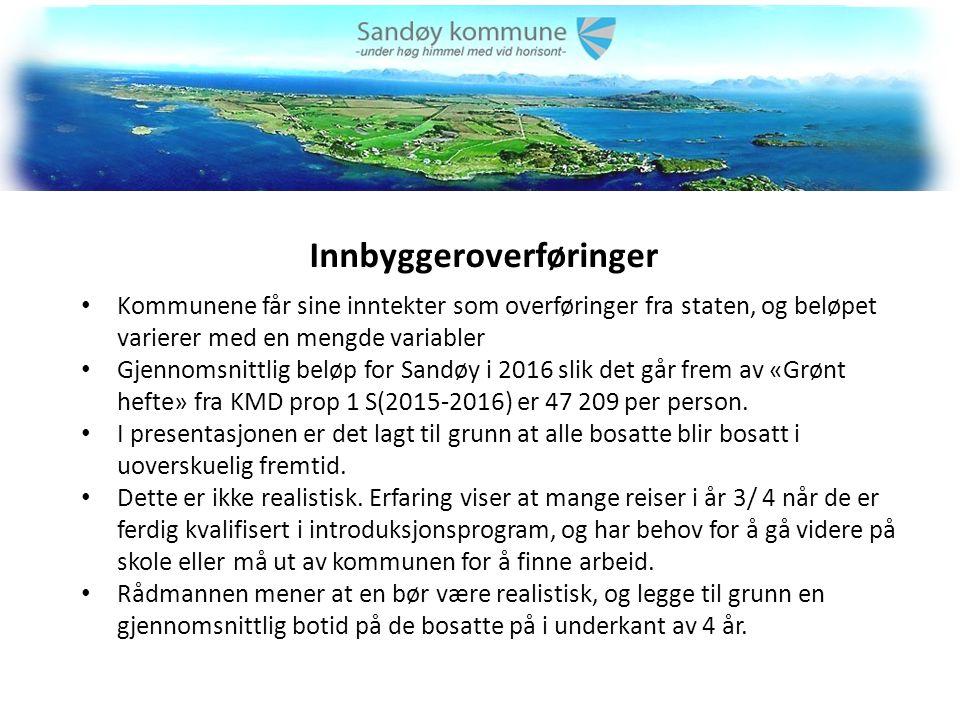 Innbyggeroverføringer Kommunene får sine inntekter som overføringer fra staten, og beløpet varierer med en mengde variabler Gjennomsnittlig beløp for Sandøy i 2016 slik det går frem av «Grønt hefte» fra KMD prop 1 S(2015-2016) er 47 209 per person.