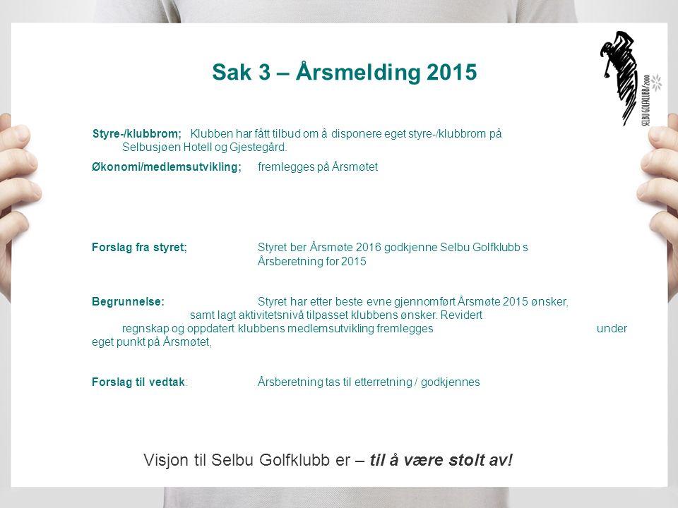 Sak 3 – Årsmelding 2015 Styre-/klubbrom;Klubben har fått tilbud om å disponere eget styre-/klubbrom på Selbusjøen Hotell og Gjestegård.