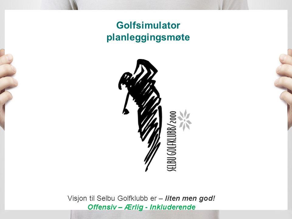 Golfsimulator planleggingsmøte Visjon til Selbu Golfklubb er – liten men god.