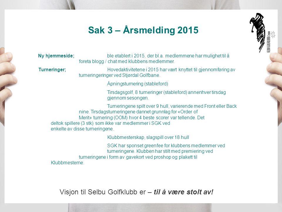 Sak 3 – Årsmelding 2015 Selbusjøen Hotell og Gjestegård satte opp en flott vandrepokal til vinner av «Order of Merit» turneringen.
