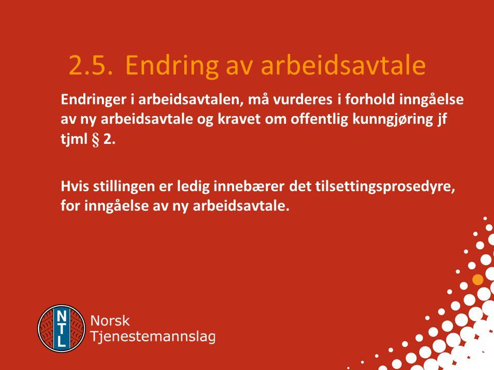 2.3. Endring av arbeidsavtale Spesielt om flere rettsforhold (avtaler) 2.3.1. Utgangspunktet er at det siste rettsforholdet legges til grunn mht hva s