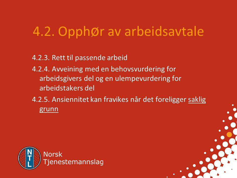 4.2. Opph ø r av arbeidsavtale Vern mot usaklig oppsigelse 4.2.2.