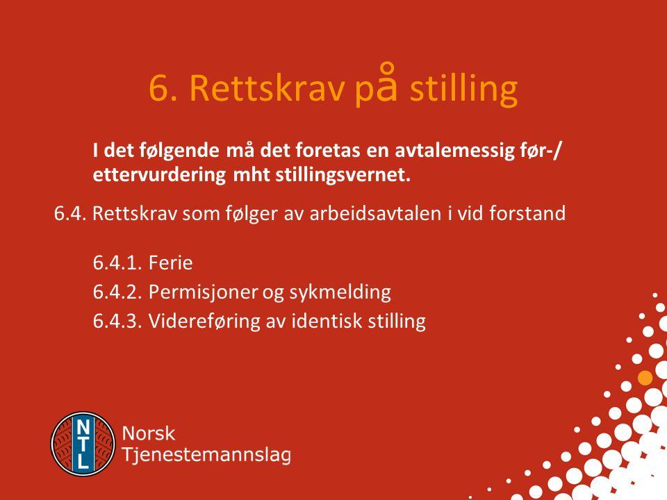 6. Rettskrav p å stilling 6.1. Forbigåelse ved tilsetting 6.2. Ulovlig tidsbegrenset arbeidsavtale gir rett til fast tilsetting i stillingen 6.3. Avta
