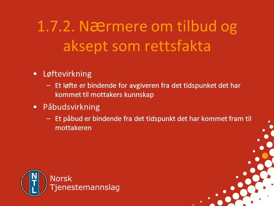 1.7.2. Avtalestiftende rettsfakta 1.7.2.1. Et tilbud i avtalelovens forstand er et løfte.
