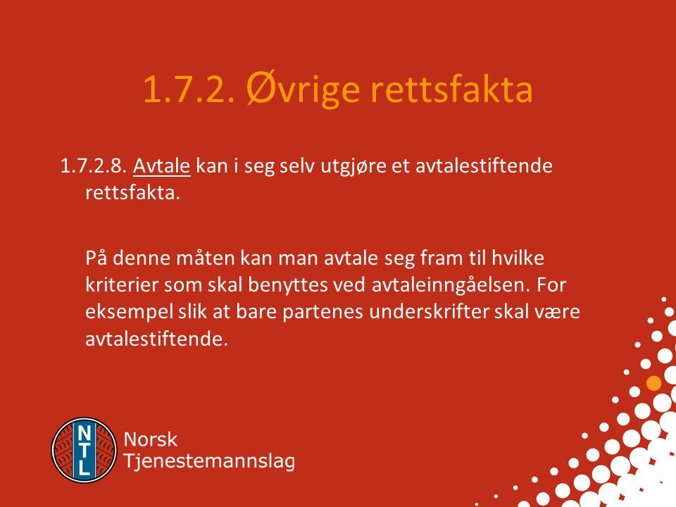 1.7.2. Ø vrige rettsfakta 1.7.2.7. Forhandlinger innebærer en sammensatt vurdering av partenes utsagn, handlinger og vilje til å binde seg ved avtale.