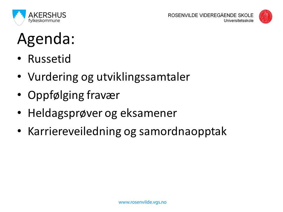 Agenda: Russetid Vurdering og utviklingssamtaler Oppfølging fravær Heldagsprøver og eksamener Karriereveiledning og samordnaopptak