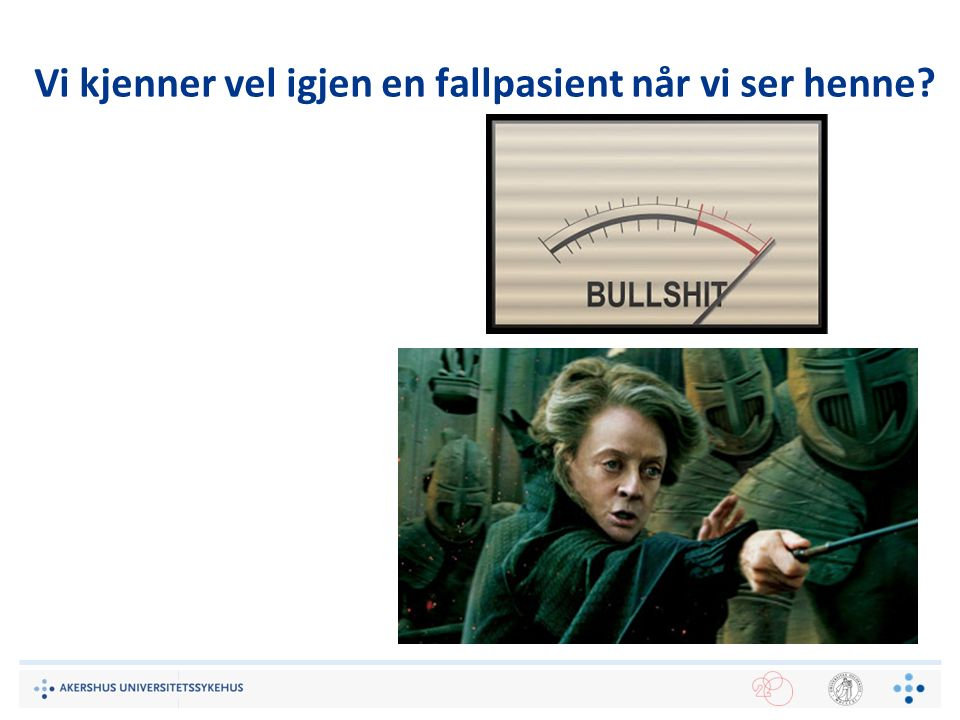 Kilder: Akyol (2007) Falls in the elderly: What can be done.