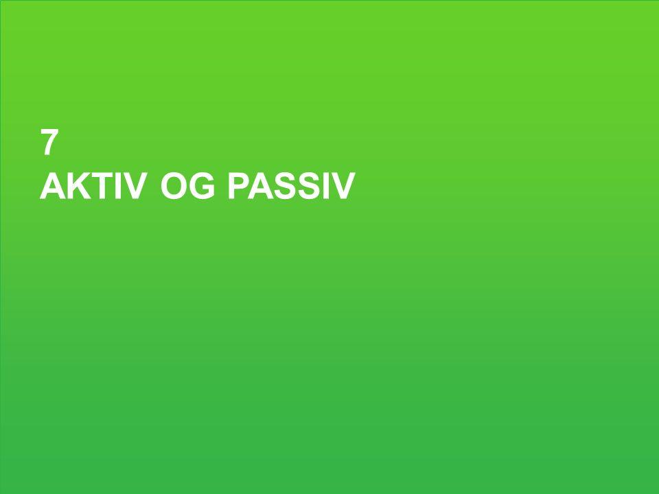 7 AKTIV OG PASSIV