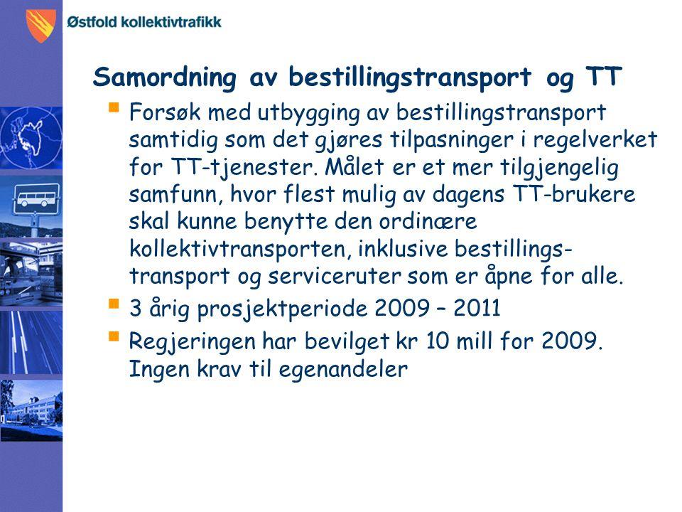 Samordning av bestillingstransport og TT  Forsøk med utbygging av bestillingstransport samtidig som det gjøres tilpasninger i regelverket for TT-tjenester.