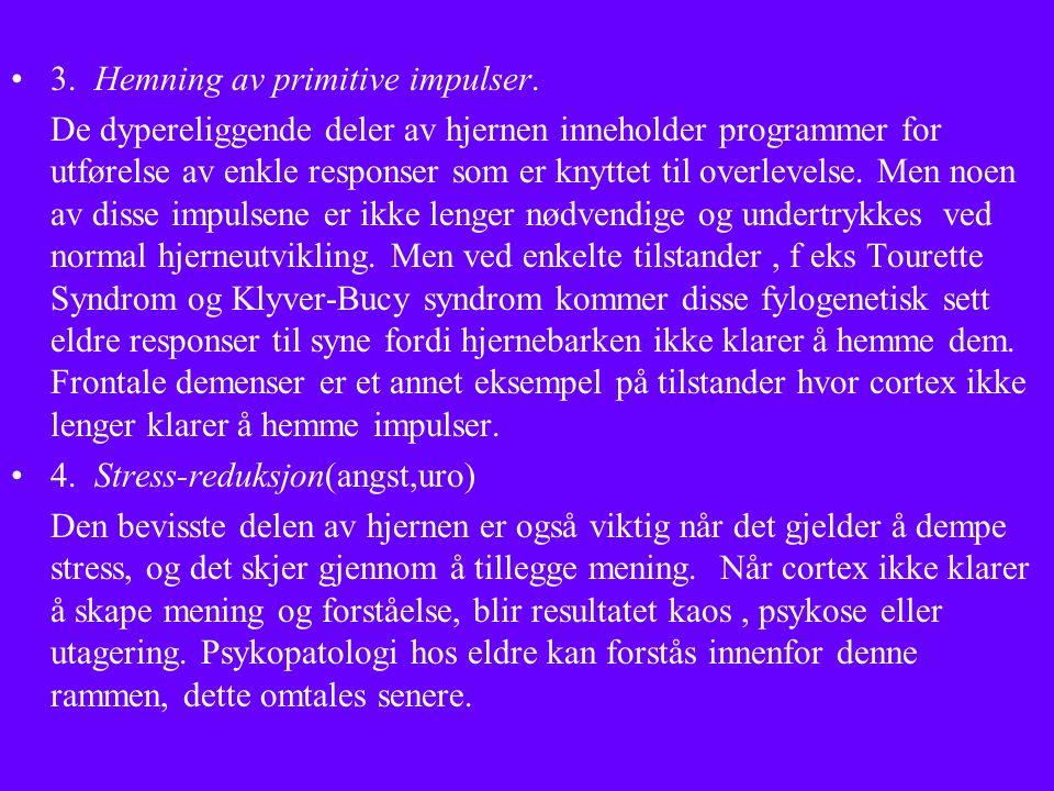 3. Hemning av primitive impulser.