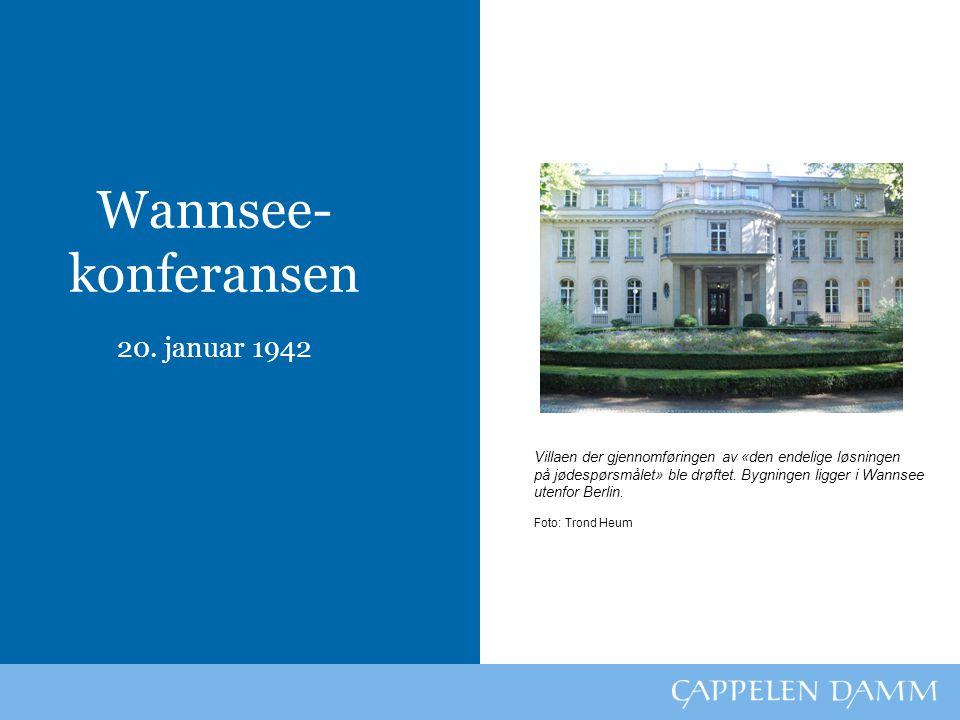 Wannsee- konferansen 20. januar 1942 Bilde inn Villaen der gjennomføringen av «den endelige løsningen på jødespørsmålet» ble drøftet. Bygningen ligger