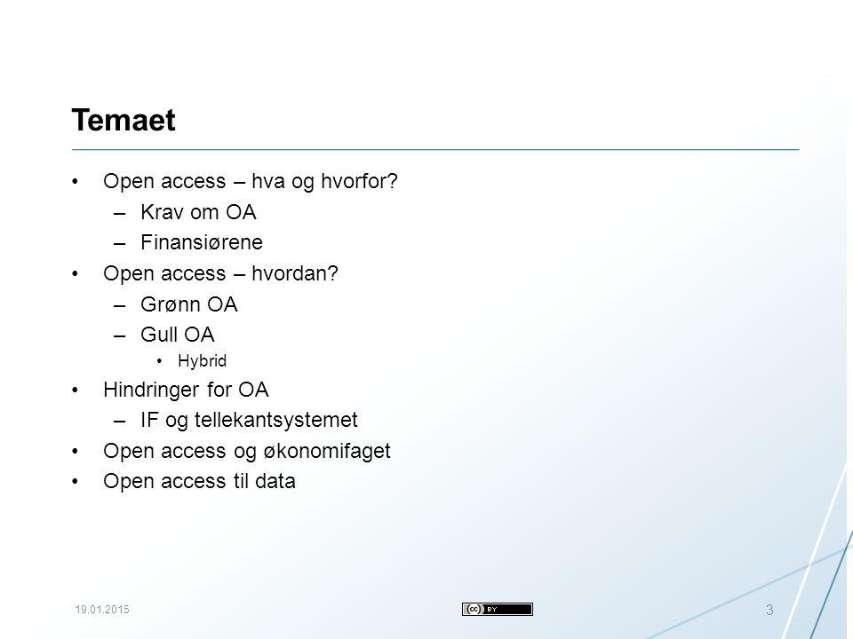 Temaet Open access – hva og hvorfor. –Krav om OA –Finansiørene Open access – hvordan.