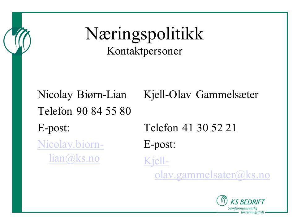 Næringspolitikk Kontaktpersoner Nicolay Biørn-Lian Telefon 90 84 55 80 E-post: Nicolay.biorn- lian@ks.no Kjell-Olav Gammelsæter Telefon 41 30 52 21 E-post: Kjell- olav.gammelsater@ks.no