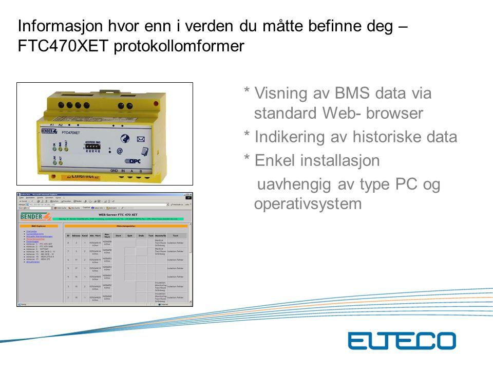 Informasjon hvor enn i verden du måtte befinne deg – FTC470XET protokollomformer * Visning av BMS data via standard Web- browser * Indikering av historiske data * Enkel installasjon uavhengig av type PC og operativsystem