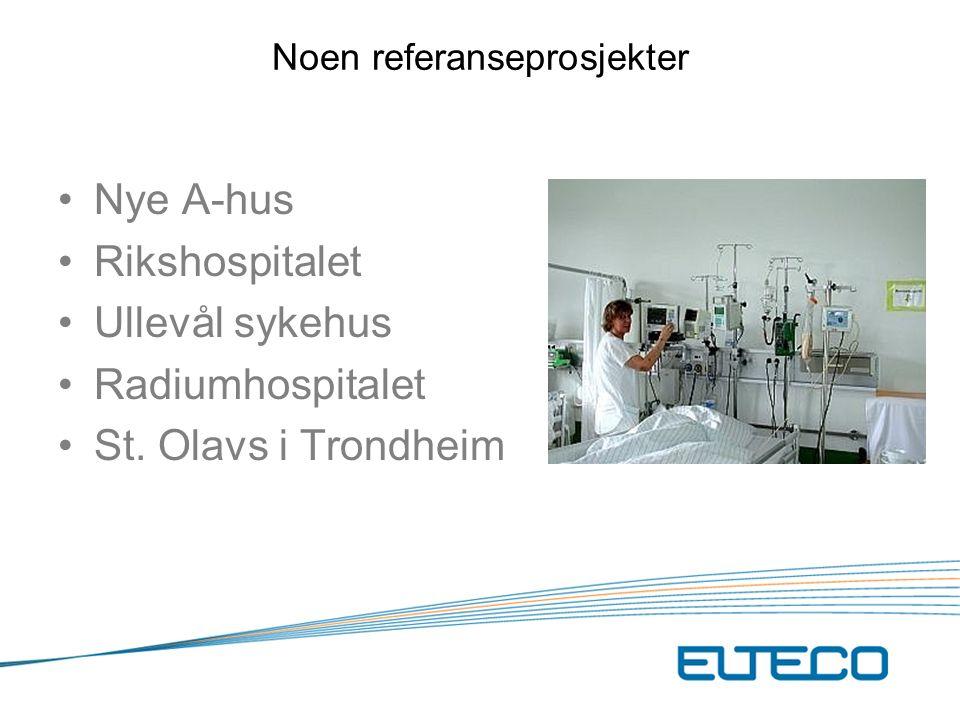 Noen referanseprosjekter Nye A-hus Rikshospitalet Ullevål sykehus Radiumhospitalet St.