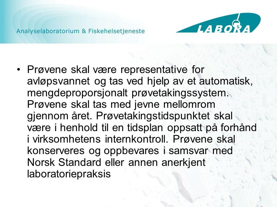 Prøvene skal være representative for avløpsvannet og tas ved hjelp av et automatisk, mengdeproporsjonalt prøvetakingssystem. Prøvene skal tas med jevn
