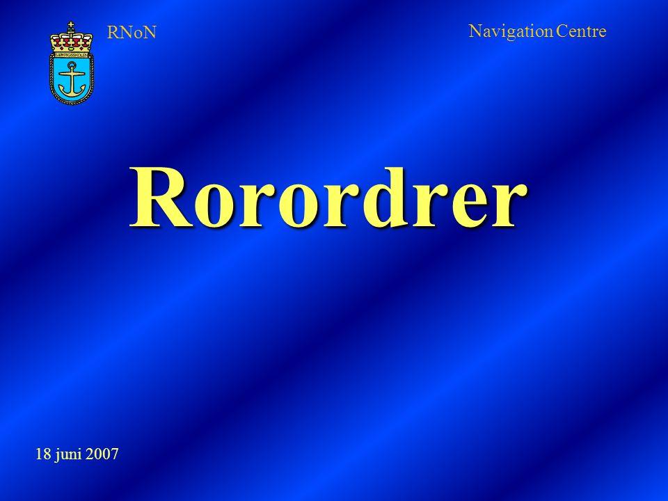 RNoN Navigation Centre Rorordrer Rorordrer 18 juni 2007