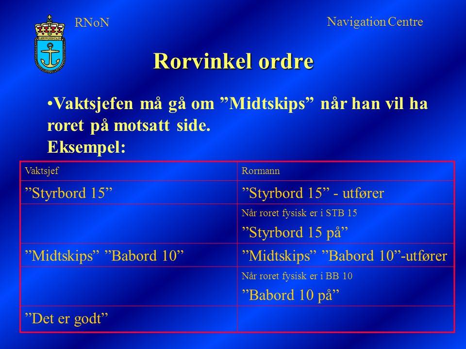 RNoN Navigation Centre Rorvinkel ordre Vaktsjefen må gå om Midtskips når han vil ha roret på motsatt side.