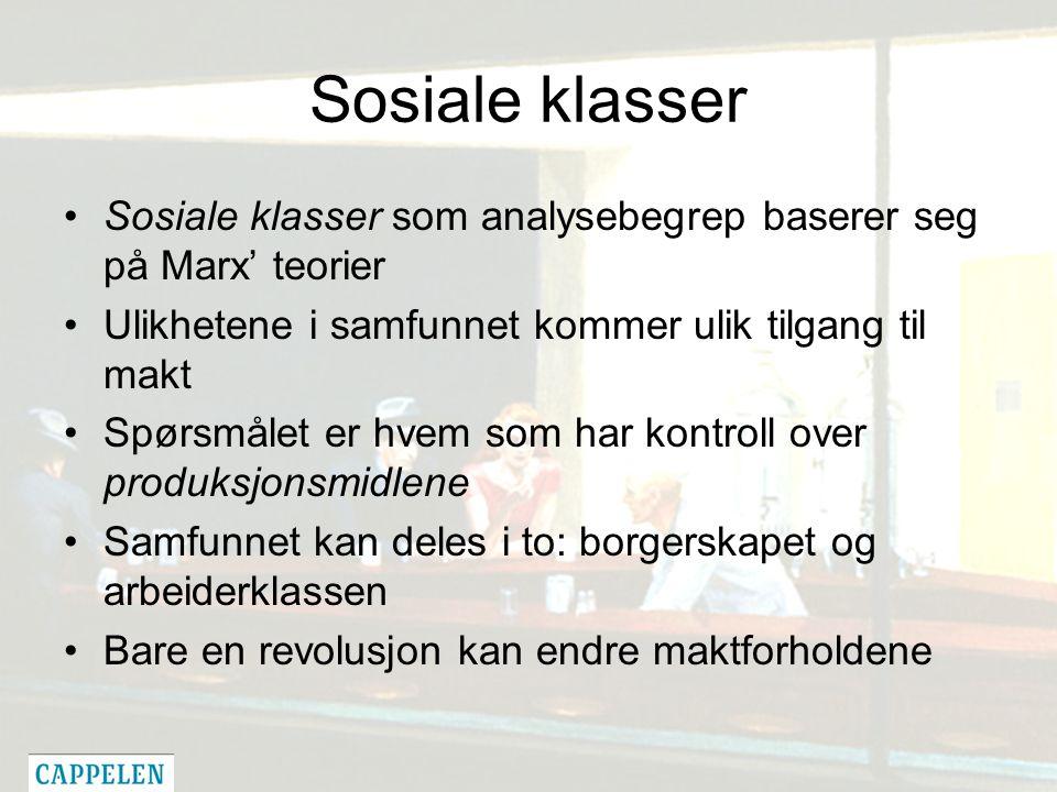 Sosiale klasser Sosiale klasser som analysebegrep baserer seg på Marx' teorier Ulikhetene i samfunnet kommer ulik tilgang til makt Spørsmålet er hvem