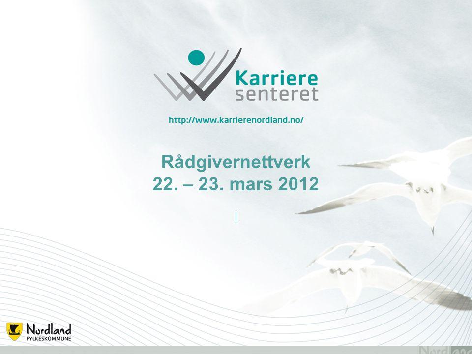 Rådgivernettverk 22. – 23. mars 2012 |