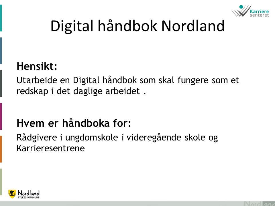 Digital håndbok Nordland Hensikt: Utarbeide en Digital håndbok som skal fungere som et redskap i det daglige arbeidet.