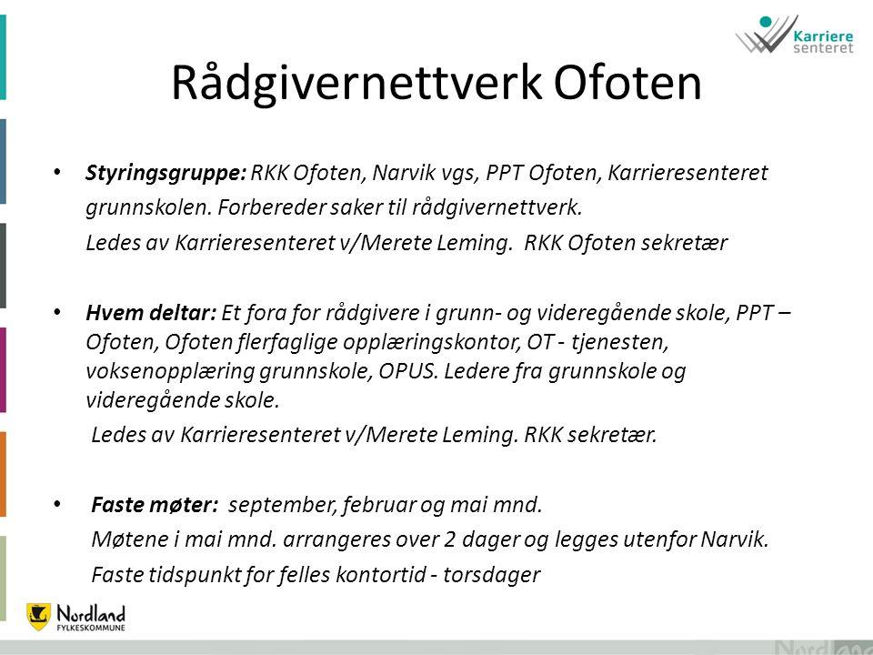 Rådgivernettverk Ofoten Styringsgruppe: RKK Ofoten, Narvik vgs, PPT Ofoten, Karrieresenteret grunnskolen.