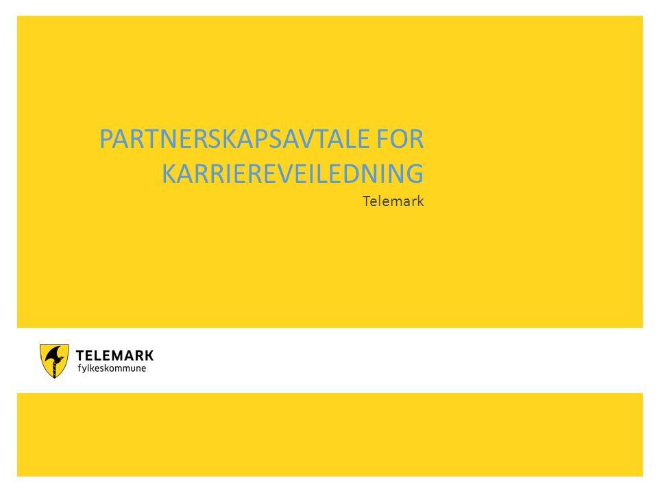 www.telemark.no PARTNERSKAPSAVTALE FOR KARRIEREVEILEDNING Telemark