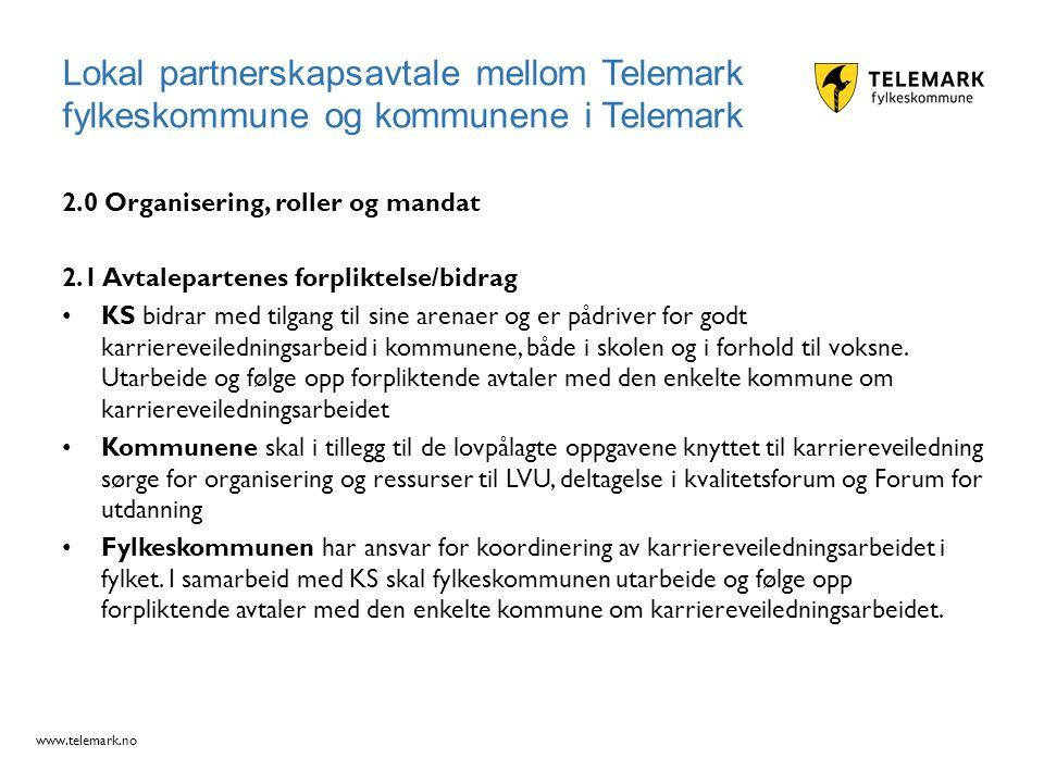 www.telemark.no 2.0 Organisering, roller og mandat 2.1 Avtalepartenes forpliktelse/bidrag KS bidrar med tilgang til sine arenaer og er pådriver for go
